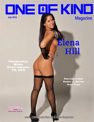 ONE OF A KIND MAGAZINE - Cover Model Elena Hill - July 2018