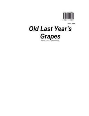 Old Last Year's Grapes Volume 2 Issue 1 October 2013 Online edition