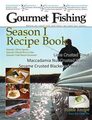 Gourmet Fishing Season I Recipes & Fishing Stories