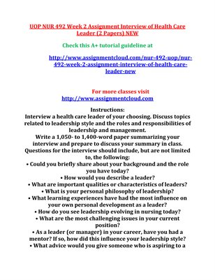 UOP NUR 492 Week 2 Assignment Interview of Health Care Leader (2 Papers) NEW