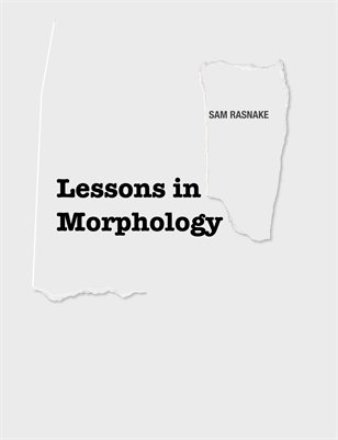 Lessons in Morphology by Sam Rasnake