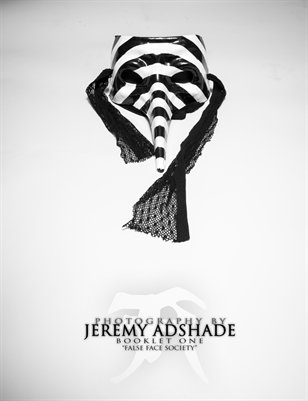 "Photography by Jeremy Adshade - Booklet One ""False Face Society"""