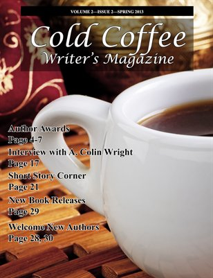Cold Coffee Writer's Magazine - Spring 2013