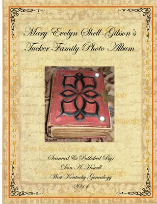 Mary Evelyn Shell-Gibson's TUCKER FAMILY PHOTO ALBUM