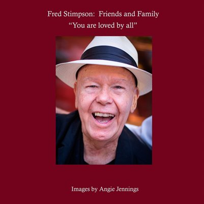 Fred Stimpson:  Friends and Family