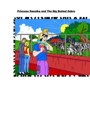 Princess Dannika and the Big Butted Zebra