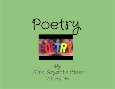 Mrs. Bryant's Class Poetry