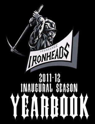 Iron Range Ironheads 2011-12 Inaugural Yearbook