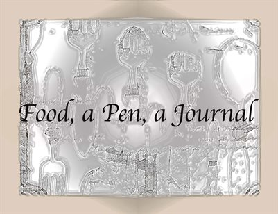 Food, a Pen, a Journal