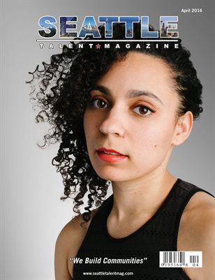 Seattle Talent Magazine April 2016 Edition
