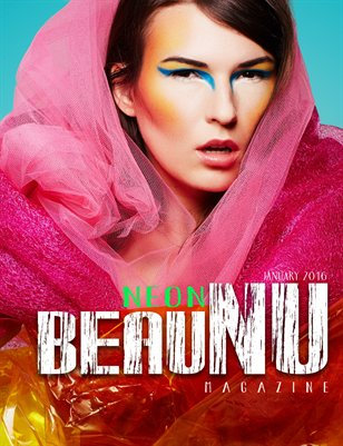 beauNU Magazine January 2016 NEON Issue