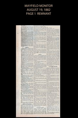 (PAGES 1-2 ) AUGUST 19, 1882 MAYFIELD MONITOR NEWSPAPER, MAYFIELD, GRAVES COUNTY, KENTUCKY