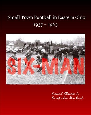 Six-Man: Small Town Football in Eastern Ohio, 1937-1963