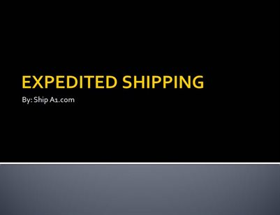 Ship A1 - Expedited Shipping