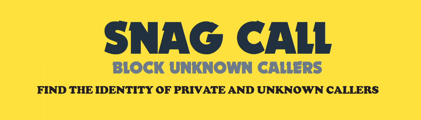Snag Call - Unblock, Unmask, Trace Who Called you