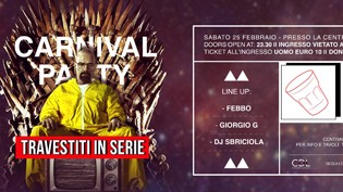 Tanta Robba Carnival Party // Travestiti in Serie at CDL