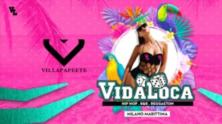 Ferragosto 2018 @ Villa Papeete: Vida Loca!
