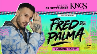 King's - Fred De Palma - Closing Party