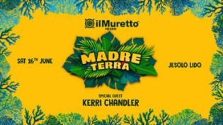 Il Muretto presenta: Madre Terra w/ Kerri Chandler