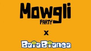Mowgli Party @ Baia Bianca!