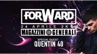 Forward pres. Quentin 40 | Magazzini Generali