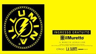 Illumina by discoteca Il Muretto!