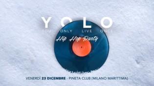 YOLO Hip Hop Party @ Pineta Club, Milano Marittima