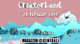 Creator Land / Urock after school Festival @ Magazzini Generali