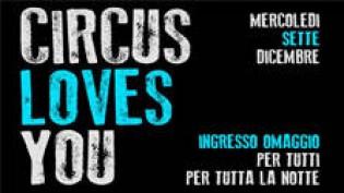 Circus Loves you - Ingresso gratuito per tutti