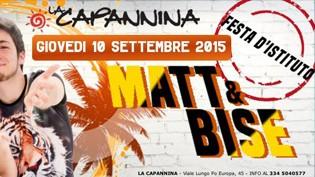 Matt & Bise, Festa d'Istituto di fine estate @ La Capannina
