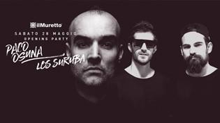 Opening Party @ discoteca Il Muretto con Paco Osuna!