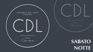 CDL Loves Cilindro @ discoteca Centrale del Latte