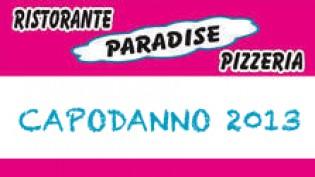 Capodanno 2013 @ Pizzeria Ristorante Paradise