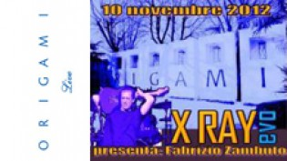 X Ray Evo @ Origami Live