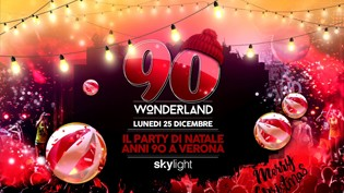 90 Wonderland Christmas @ Discoteca Skylight