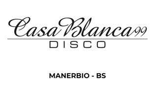 CasaBlanca99 DISCO a Manerbio