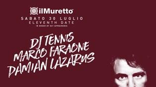 Damian Lazarus, Marco Faraone, Dj Tennis @ Muretto Jesolo
