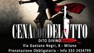 Cena Con Delitto Dito Divino a Milano