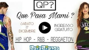 Que Pasa, hip hop rnb e reggaeton @ Baia Bianca!