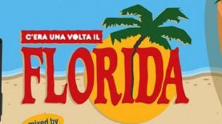 C'era Una Volta il Florida