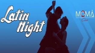 Latin Night by Momà Club!