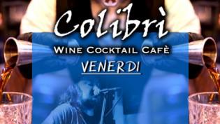 Venerdì Serata al Colibrì!