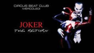 Joker - The Return @ discoteca Circus Beat Club