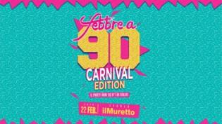 Febbre a 90 • Jesolo • Il Muretto • Carnival Edition