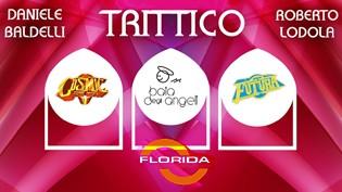 Trittico - 27th event @ discoteca Florida