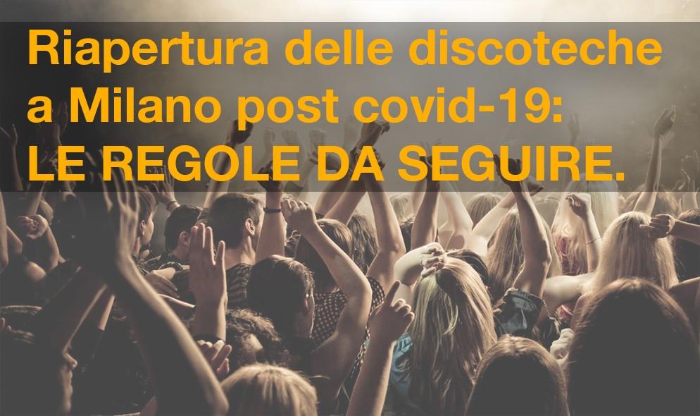 Riapertura delle discoteche a Milano post covid-19