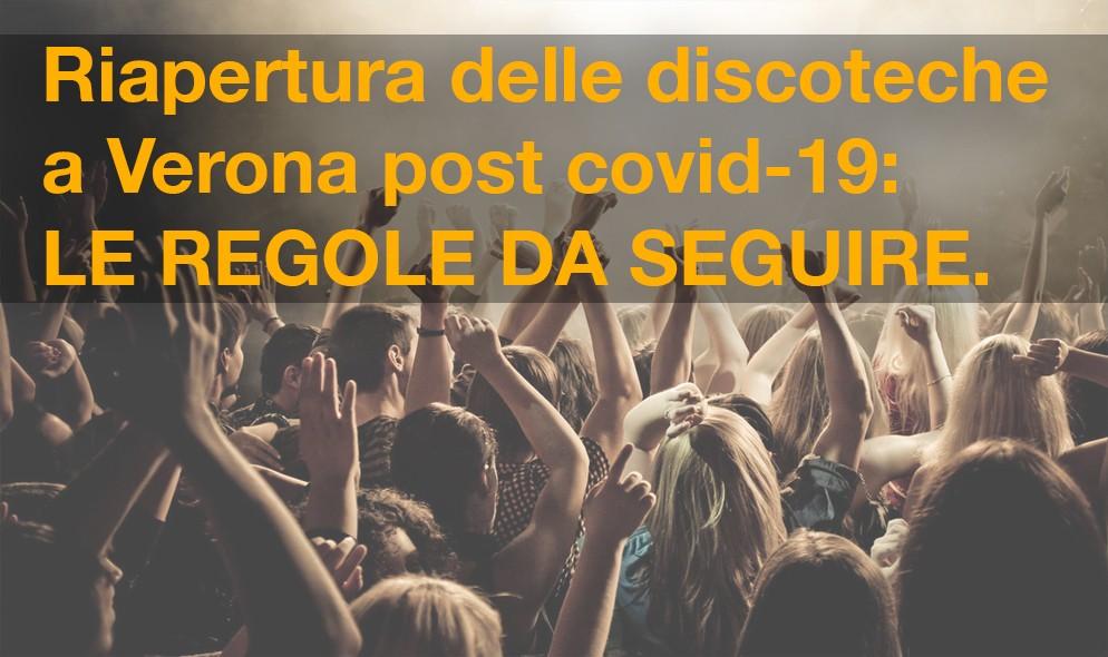 Riapertura delle discoteche a Verona post corona virus!