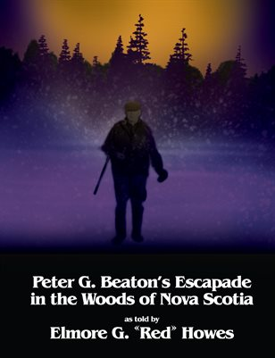 Peter G. Beaton's Escapade in the Woods of Nova Scotia