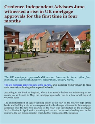 Credence Independent Advisors June witnessed a rise in UK mortgage approvals for the first time in four months