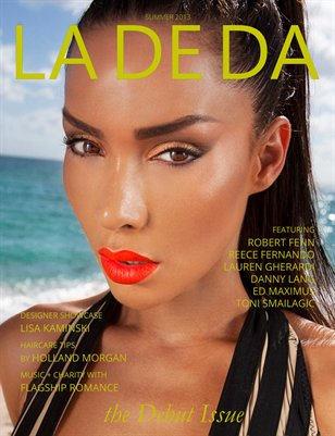LA DE DA Magazine Summer 2013 Debut Issue